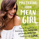 Book Review – Mastering Your Mean Girl – Melissa Ambrosini